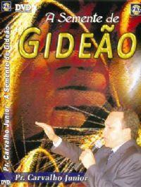 A Semente de Gide�o - Pastor Carvalho Junior