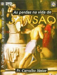 As perdas na Vida de Sans�o  - Pastor Carvalho Junior