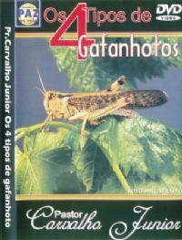 Os 4 tipos de Gafanhotos - Pastor Carvalho Junior