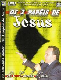 Os 3 Papéis de Jesus - Pastor Carvalho Junior