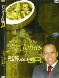 A Ora��o do Profeta Jonas  - Pastor Carvalho Junior