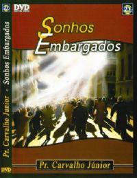 Sonhos Embargados  - Pastor Carvalho Junior