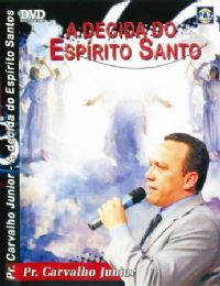 A Decida do Esp�rito Santo  - Pastor Carvalho Junior