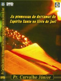 As Promessas do derramar do Esp�rito Santo - Pastor Carvalho Junior