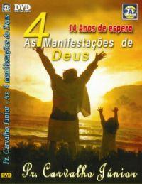 As 4 manifestações de Deus 14 anos de Espera  - Pastor Carvalho Junior