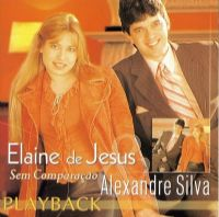 Sem Comparação  - Pr Alexandre Silva e Elaine de Jesus - Play - Back