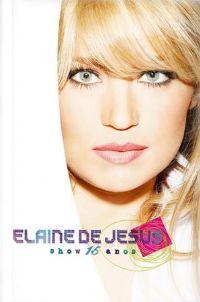 Show 15 anos  - Elaine de Jesus - DVD ao VIVO
