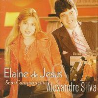 Sem Compara��o  - Pr Alexandre Silva e Elaine de Jesus
