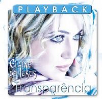 Transparência - Elaine de Jesus - Somente Play Back