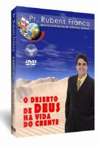 O Deserto de Deus na Vida do Crente - Pastor Rubens Franco