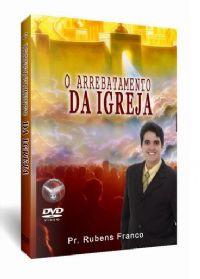 O Arrebatamento da Igreja - Pastor Rubens Franco