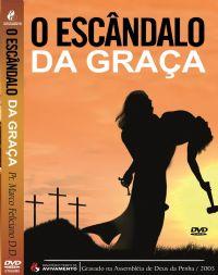 O Escândalo da Graça - Pastor Marco Feliciano