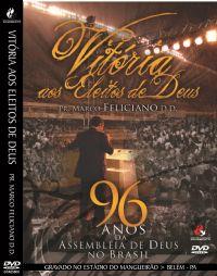 Vitória aos Eleitos de Deus - Pastor Marco Feliciano
