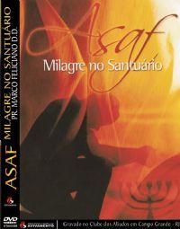 Asaf Milagre no Santuário - Pastor Marco Feliciano