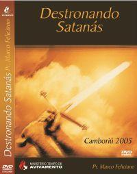 Destronando Satanás  - Pastor Marco Feliciano - GMUH 2005