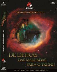 De Detrás das Malhadas para o Trono - Pastor Marco Feliciano