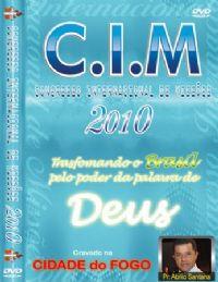 C.I.M - Congresso Internacional de Missões 2010 - Pr Abilio Santana