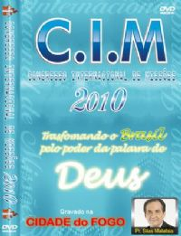 C.I.M - Congresso Internacional de Missões 2010 - Pr Silas Malafaia