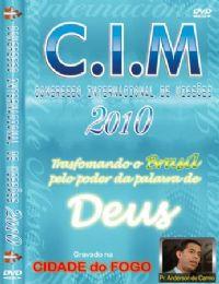 C.I.M - Congresso Internacional de Missões 2010 - Pr Anderson do Carmo