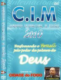 C.I.M - Congresso Internacional de Missões 2010 - Pr Adeildo Costa
