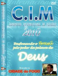 C.I.M - Congresso Internacional de Miss�es 2010 - Pr Otoni Junior