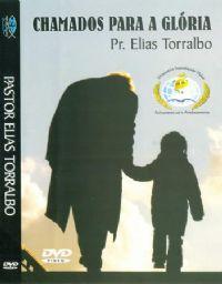 Chamados para a Gl�ria - Pastor Elias Torralbo