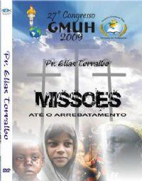 Missões até o Arrebatamento - GMUH 2009 - Pr Elias Torralbo