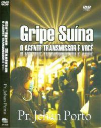 Gripe Suína  - Pastor Jehan Porto