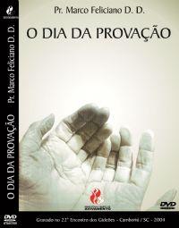 O Dia da Provação - Pastor Marco Feliciano - GMUH 2004
