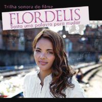 CD Trilha Sonora - Filme Basta uma palavra para mudar - Pra Flordelis