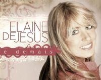 É Demais - Elaine de Jesus