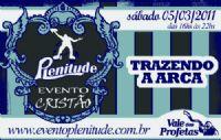 INGRESSO DIA 05 DE MARÇO - TRAZENDO A ARCA - EVENTO PLENITUDE - MODELO
