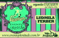INGRESSO DIA 07 DE MARÇO - LUDMILA FERBER - APENAS MODELO