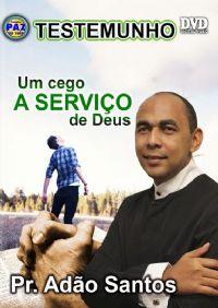 Meu Testemunho - Pastor Adão Santos