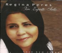 Vem Espírito Santo - Regina Peres