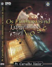 Os Emblenas na Túnica de José - Pastor Carvalho Junior