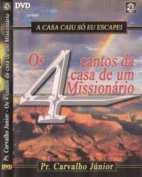 Os 4 Cantos da Casa de Um Mission�rio - Pastor Carvalho Junior