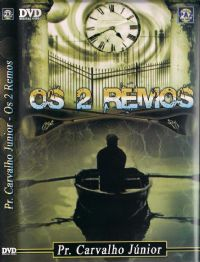 Os 2 Remos - Pastor Carvalho Junior