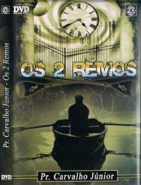 Os 2 Remos - Pastor Carvalho Junior