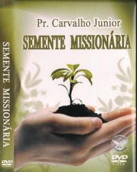 Semente Mission�ria - Pastor Carvalho Junior