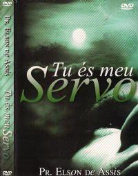 Tu �s meu Servo - Pastor Elson de Assis