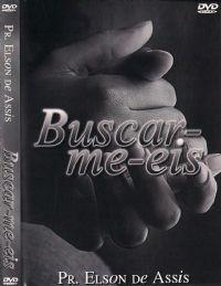 Buscar-me-eis - Pastor Elson de Assis