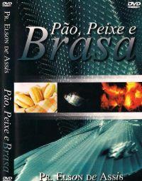 Pão, Peixe e Brasa - Pastor Elson de Assis