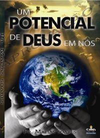 Um Potencial  de Deus em nós  - Pastor Matias Soares