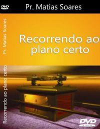 Recorrendo ao plano de Deus - Pastor Matias Soares