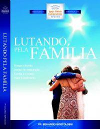 Lutando pela Família - Pastor Eduardo Bortolossi