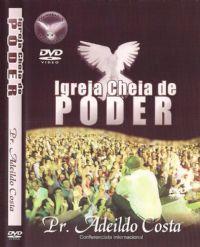 Igreja cheia de poder - Pastor Adeildo Costa