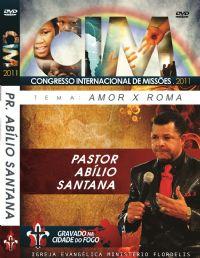 C.I.M - Congresso Internacional de Missões 2011 - Pr Abilio Santana