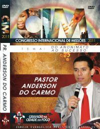 C.I.M - Congresso Internacional de Missões 2011 - Pr Anderson do Carmo