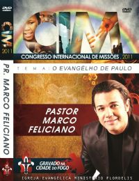 C.I.M - Congresso Internacional de Missões 2011 - Marco Feliciano